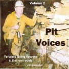 Audio CD, Pit Voices Vol 2, Yorkshire miners telling their stories