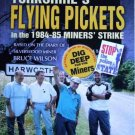 FLYING PICKETS -Bruce Wilson's Strike Diary - edited by Brian Elliott.