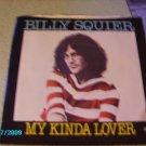 """My Kinda Lover"" 45 RPM Billy Squier 1981"