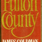 SIGNED JAMES GOLDMAN-Fulton County-1989 First ED HB DJ