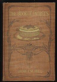 Vintage 1927 COOKBOOK of ENTREES~Janet M. Hill-HB-Illus