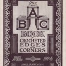The ABC Book of Crocheted Edges and Corners Number 4 PDF
