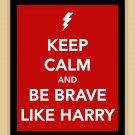 Keep Calm and Be Brave Like Harry Print