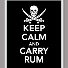 Keep Calm and Carry Rum print