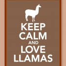 Keep Calm and Love Llamas Print