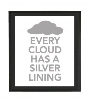 Every Cloud Has a Silver Lining Print