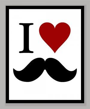 I Love Mustaches Print