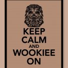 Keep Calm and Wookiee On Print