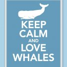 Keep Calm and Love Whales Print