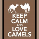 Keep Calm and Love Camels Print
