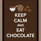Keep Calm and Eat Chocolate Print