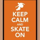 Keep Calm and Skateboard On Print