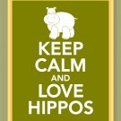 Keep Calm and Love Hippos Print