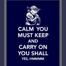 Keep Calm You Must and Yoda On Print