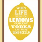 When life gives you lemons make limoncello Print