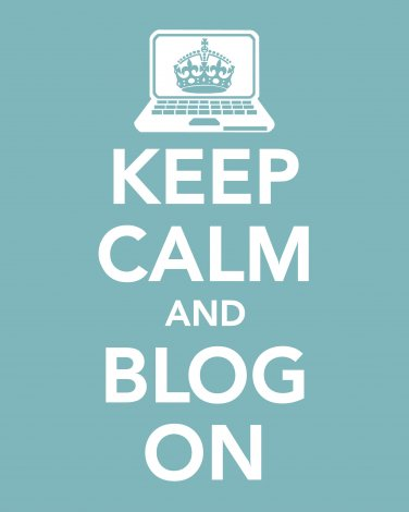Keep Calm and Blog On Print