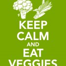 Keep Calm and Eat Veggies Print