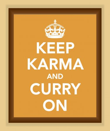 Keep Karma and Curry On Print