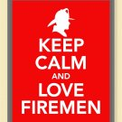 Keep Calm and Love Firemen Print