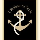 I Refuse to Sink Print with Anchor