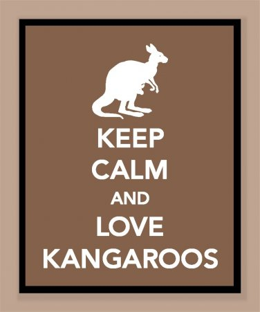 Keep Calm and Love Kangaroos Print