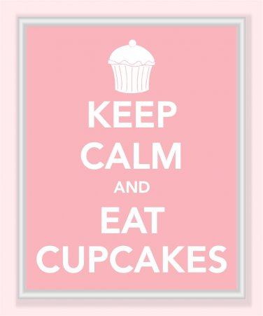 Keep Calm and Eat Cupcakes Print