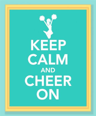 Keep Calm and Cheer On Print for cheerleaders