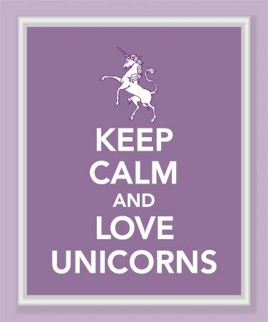 Keep Calm and Love Unicorns Print