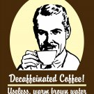 Fun Decaffeinated Coffee print for your kitchen or home