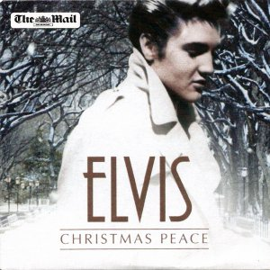 Elvis Presley Christmas Peace (Mail on Sunday album: O Come All Ye Faithful;I ll Be Home 4 Xmas;Blue
