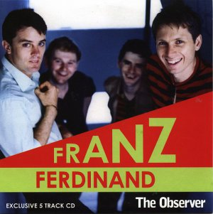 Franz Ferdinand The Observer(You Could Have It So Much Better sampler promo inc Matinée & Walk Away