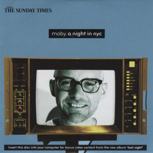 Moby A Night in NYC (4Last N inc:Disco Lies;Go;Lift Me Up;Extreme Ways;Porcelain;Natural Blues;Honey