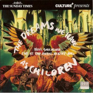 Noel Gallagher - The Dreams We Have As Children - Live At The Royal Albert Hall (promo CD album)