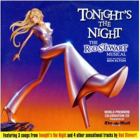 Rod Stewart - Tonight's The Night: The Rod Stewart Musical (promo inc: Stay With Me(Faces); Hot Legs
