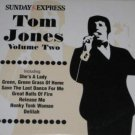 Tom Jones Volume Two (Express promo 2,classic hits collection:She&#39;s A Lady;Green,Green Grass Of Home