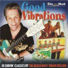 Brian Wilson - Good Vibrations: 10 Surfin' Classics by The Beach Boys' Brian Wilson (to promo Smile)