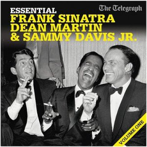 Frank Sinatra, Dean Martin & Sammy Davis Jr. - Vol.1 (Rat Pack Volume One Essential Collection promo