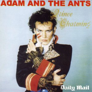 Adam And The Ants - Prince Charming (Daily Mail promo inc Stand & Deliver; Picasso; Voodoo; Scorpio