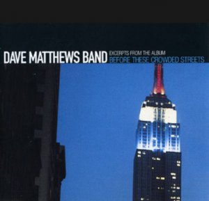 Dave Matthews Band Excerpts from Before These Crowded Streets(The Independent RARE promo DMB sampler