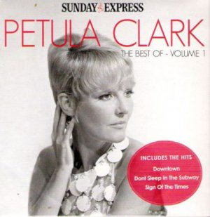 Petula Clark The Best Of -Vol 1 (Sunday Express Volume One greatest hits: Downtown;Sign Of The Times