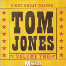 Tom Jones 8 Great Tracks +7Bonus (Sunday Mirror Volume Two promo hits:Delilah;Rescue Me;She's a Lady