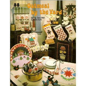 Oatmeal by the Yard: Quilting, Cross-Stitch and Country Crafts