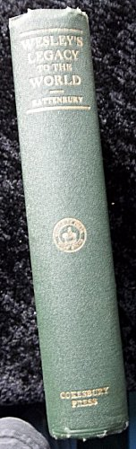 Antique Book First edition 1928: Wesley's Legacy to the World by Rattenbury