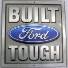 Built Ford Tough Embossed Novelty Square Parking Sign