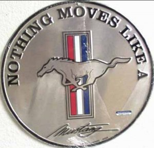 Ford Mustang Nothing Moves Like A Mustang Embossed Metal Circular Sign