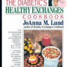 The Diabetic's Healthy Exchange Cookbook by JoAnna M Lund
