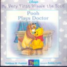 My Very First Winnie the Pooh: Pooh Plays Doctor by Kathleen W Zoehfeld