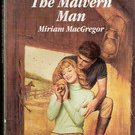 The Malvern Man by Miriam MacGregor 1986