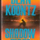 Shadow Fires by Dean Koontz , 1987