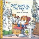 Just Going To The Dentist by Mercer Mayer